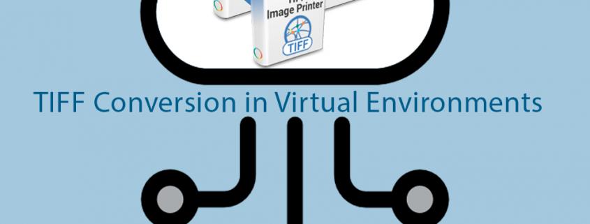 onvert-to-tiff-virtual-environments